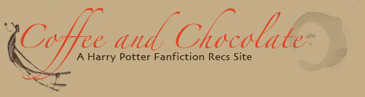 coffee and chocolate: harry potter fanfic recs